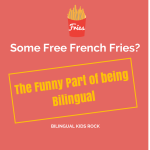 The Funny Part Of Being Bilingual