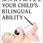 "033: Book Review: ""Maximize Your Child's Bilingual Ability"" by Adam Beck"